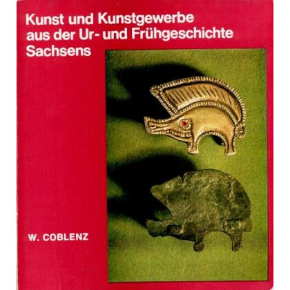 Kunst und Kunstgewerbe aus der Ur und Frühgeschichte Sachsens