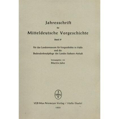 Jahresschrift für mitteldeutsche Vorgeschichte Band 37