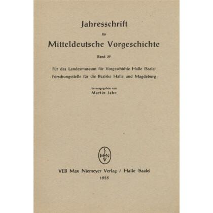 Jahresschrift für mitteldeutsche Vorgeschichte Band 39