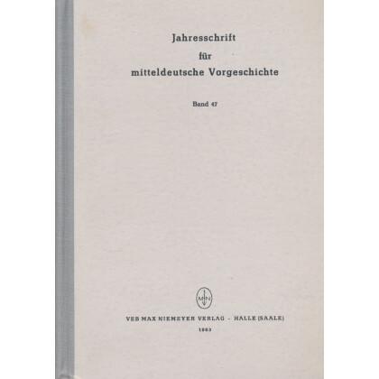 Jahresschrift für mitteldeutsche Vorgeschichte Band 47