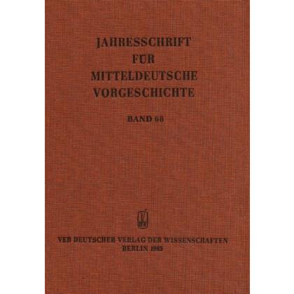 Jahresschrift für mitteldeutsche Vorgeschichte Band 68