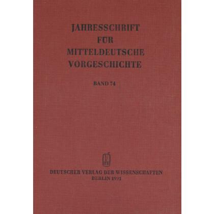 Jahresschrift für mitteldeutsche Vorgeschichte Band 74