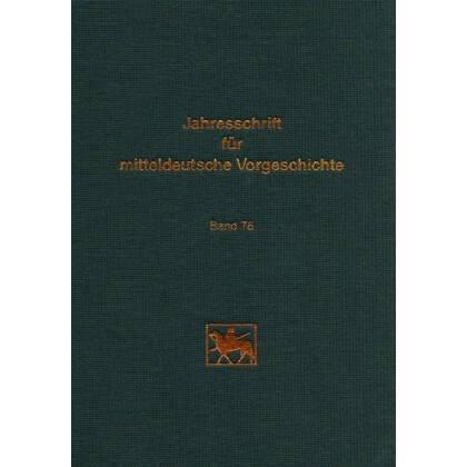 Jahresschrift für mitteldeutsche Vorgeschichte Band 76 - Halle 1994