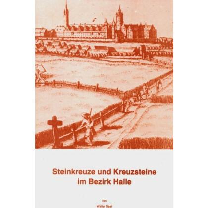 Steinkreuze und Kreuzsteine im Bezirk Halle
