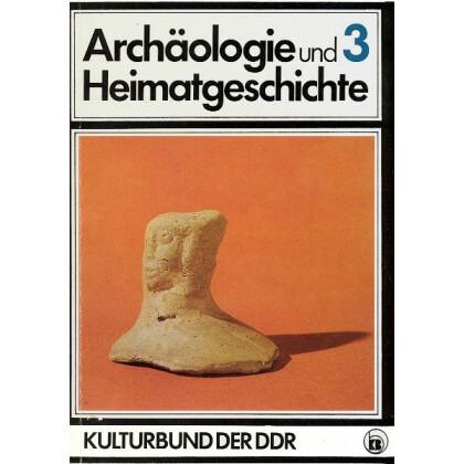 Archäologie und Heimatgeschichte Band 3
