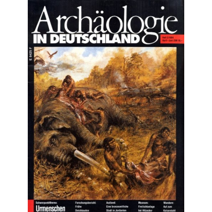 Archäologie in Deutschland. Heft 1994/2. Urmenschen