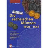 Die sächsischen Münzen 1500 - 1547. Katalog mit...