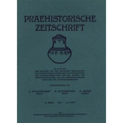 Prähistorische Zeitschrift, VI. Band 1914, 1/2. Heft