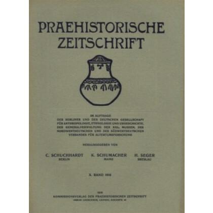 Prähistorische Zeitschrift, X. Band 1918, 1. Heft