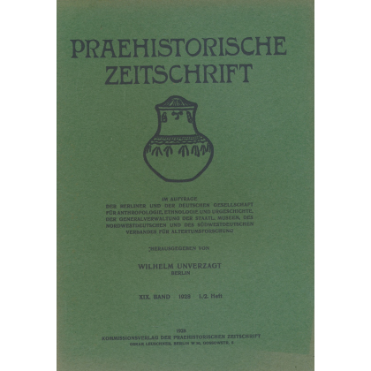 Prähistorische Zeitschrift, XIX. Band 1928, 1/2. Heft