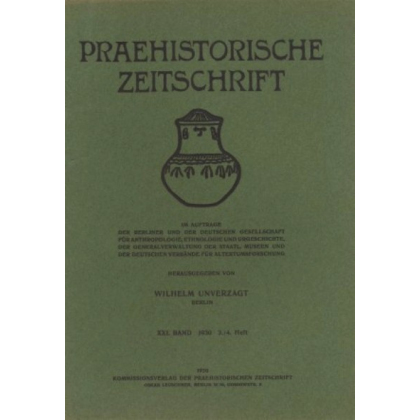 Prähistorische Zeitschrift, XXI. Band 1930, 3/4. Heft