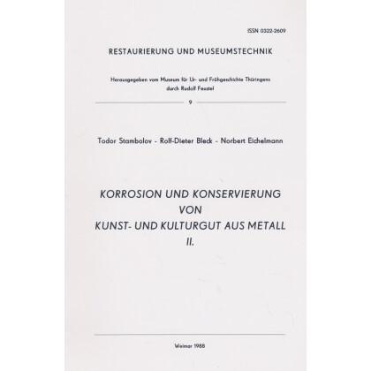 Korrosion und Konservierung von Kunst- und Kulturgut aus Metall - Restaurierung und Museumstechnik 9