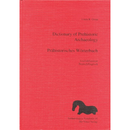 Dictionary of Prehistoric Archaeology English / German