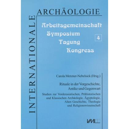 Rituale in der Vorgeschichte, Antike und Gegenwart
