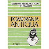 Pomorania Antiqua. Muzeum Archeologictne W Gdansku.