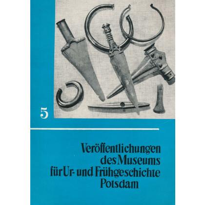 Veröffentlichungen des Museums für Ur- und Frühgeschichte Potsdam - Sammelband 5