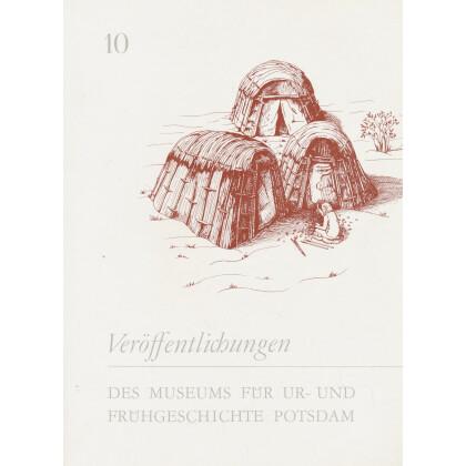 Veröffentlichungen des Museums für Ur- und Frühgeschichte Potsdam - Sammelband 10