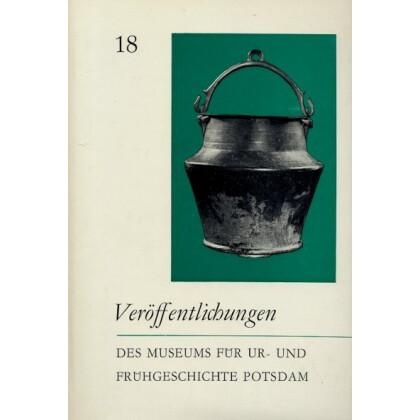 Veröffentlichungen des Museums für Ur- und Frühgeschichte Potsdam - Sammelband 18