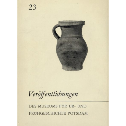 Veröffentlichungen des Museums für Ur- und Frühgeschichte Potsdam - Sammelband 23