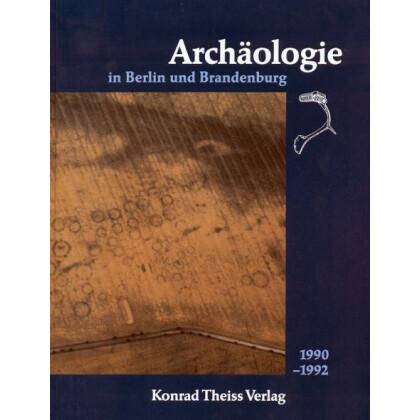 Archäologie in Berlin und Brandenburg, Jahrbuch 1990-1992