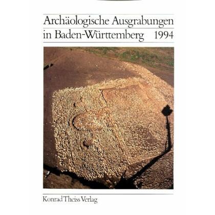 Archäologische Ausgrabungen in Baden-Württemberg Jahrbuch 1994