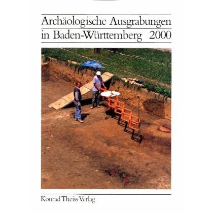 Archäologische Ausgrabungen in Baden-Württemberg Jahrbuch 2000