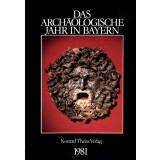 Das archäologische Jahr in Bayern, Jahrbuch 1981