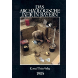 Das archäologische Jahr in Bayern, Jahrbuch 1985
