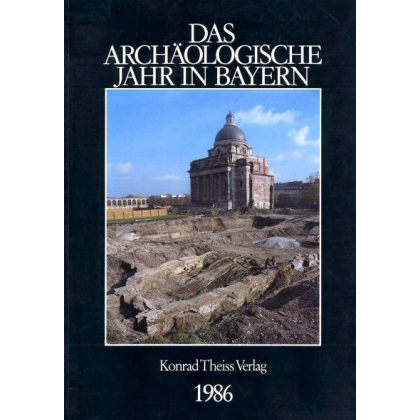 Das archäologische Jahr in Bayern, Jahrbuch 1986
