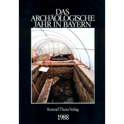 Das archäologische Jahr in Bayern, Jahrbuch 1988
