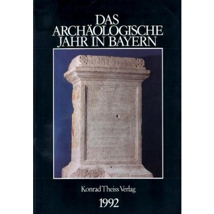 Das archäologische Jahr in Bayern, Jahrbuch 1992