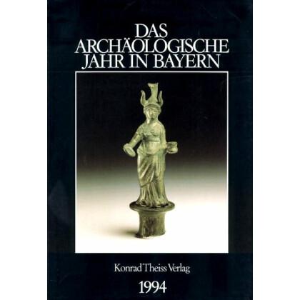 Das archäologische Jahr in Bayern, Jahrbuch 1994