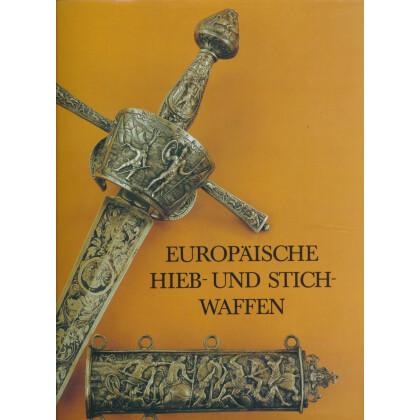Europäische Hieb- und Stichwaffen aus der Sammlung Museums für Deutsche Geschichte