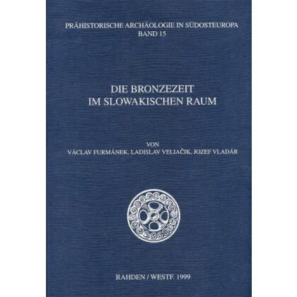 Die Bronzezeit im slowakischen Raum