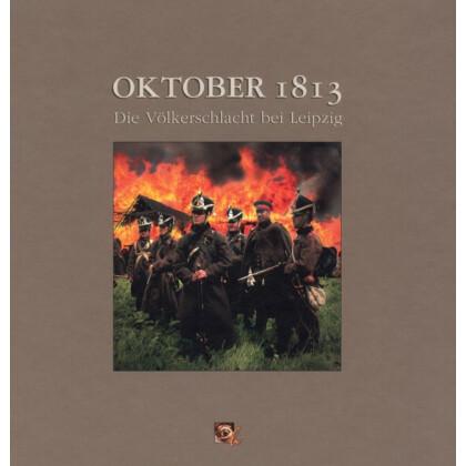 Oktober 1813 - Die Völkerschlacht bei Leipzig