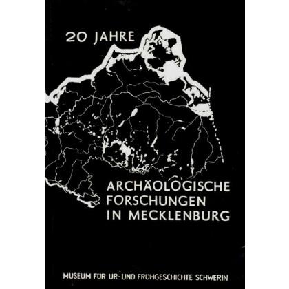 20 Jahre Archäologische Forschungen in Mecklenburg