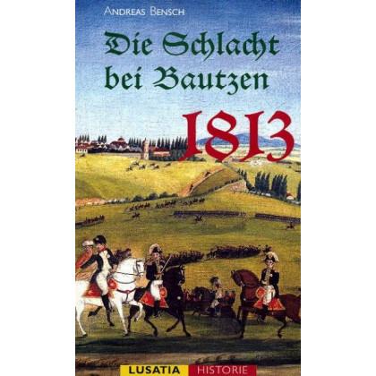 Die Schlacht bei Bautzen 1813