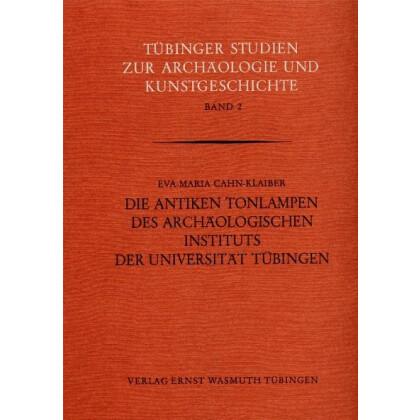 Die antiken Tonlampen des Archäologischen Instituts der Universität Tübingen