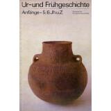 Ur- und Frühgeschichte - Anfänge 5. und 6.Jh.u.Z.
