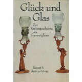 Glück und Glas - Zur Kulturgeschichte des...