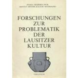 Forschungen zur Problematik der Lausitzer Kultur