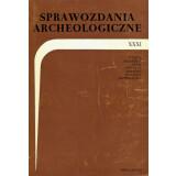 Sprawozdania Archeologiczne, Vol. XXXI