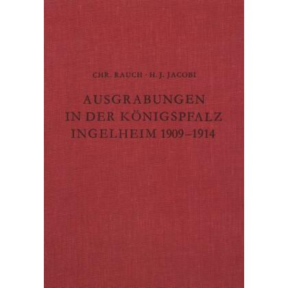 Die Ausgrabungen in der Königspfalz Ingelheim 1909-1914