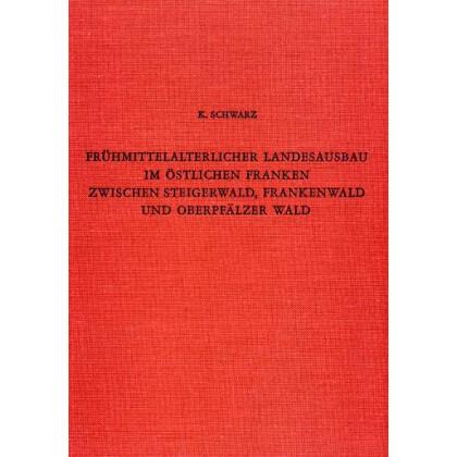 Frühmittelalterlicher Landesausbau im östlichen Franken