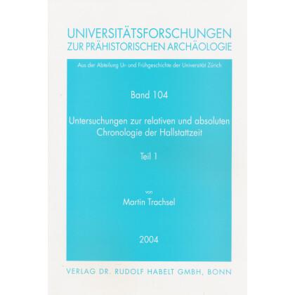 Untersuchungen zur relativen und absoluten Chronologie der Hallstattzeit. 2 Bände