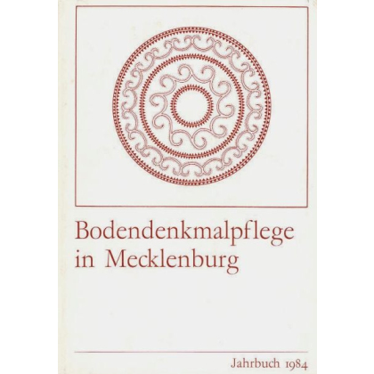 Bodendenkmalpflege in Mecklenburg, Jahrbuch 1984 - Band 32