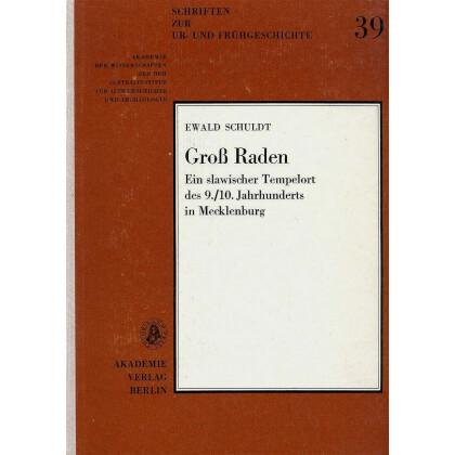 Groß Raden - Ein slawischer Tempelort des 9. - 10. Jahrhunderts