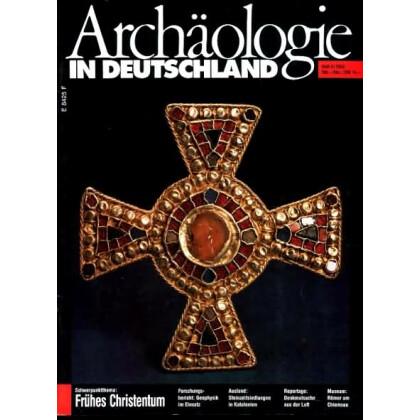 Archäologie in Deutschland. Heft 1993/4. Frühes Christentum