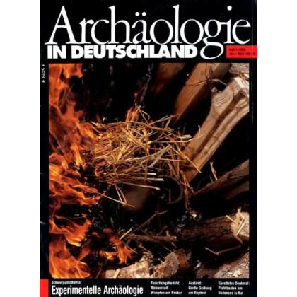Archäologie in Deutschland. Heft 1993/1. Experimentelle Archäologie