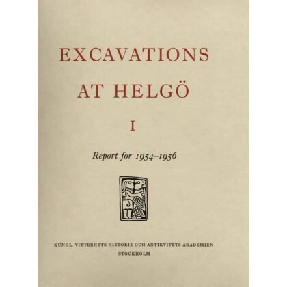 Excavations at Helgö. Report for 1954 - 1956